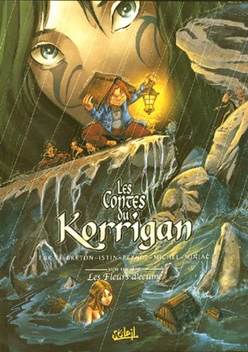 Erwan Le Breton et Ronan Le Breton - Les contes du Korrigan Tome 3 : Les fleurs d'écume.