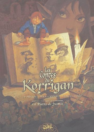 Erwan Le Breton et Ronan Le Breton - Les contes du Korrigan Tome 4 : La Pierre de Justice.