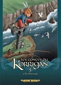 Erwan Le Breton et Ronan Le Breton - Les contes du Korrigan Tome 5 : L'île d'Emeraude.