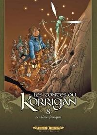 Erwan Le Breton et Jean-Luc Istin - Les contes du Korrigan Tome 8 : Les Noces féeriques.