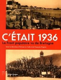 Erwan Le Gall et François Prigent - C'était 1936 - Le Front populaire vu de Bretagne.