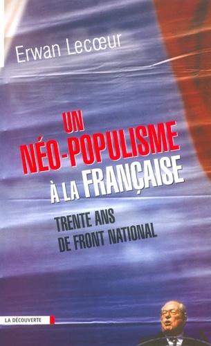 Un néo-populisme à la française. Trente ans de Front National