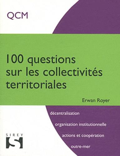 Erwan Royer - 100 questions sur les collectivités territoriales.