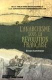 Erwan Sommerer - L'anarchisme sous la Révolution française - De la table rase institutionnelle à la contestation permanente des lois.