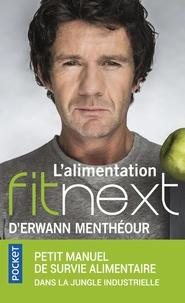 Erwann Menthéour - L'alimentation Fitnext - Petit manuel de survie alimentaire dans la jungle industrielle.