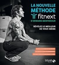 Erwann Menthéour - La nouvelle méthode Fitnext - Révélez le meilleur de vous-même.