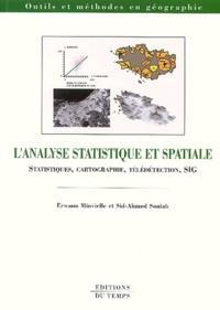 Erwann Minvielle et Sid-Ahmed Souiah - L'analyse statistique et spatiale - Statistiques, cartographie, télédétection, SIG.