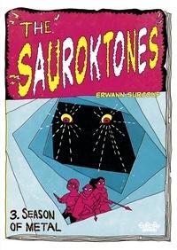 Erwann Surcouf - The Sauroktones - Chapter 3 - Season of Metal.