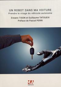 Erwann Tison et Guillaume Tatoueix - Un robot dans ma voiture - Prendre le virage de la voiture autonome.