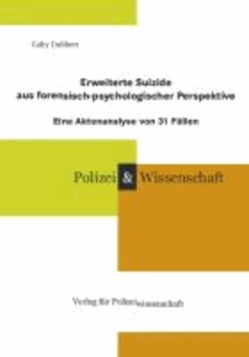 Erweiterte Suizide aus forensisch-psychologischer Perspektive - Eine Aktenanalyse von 31 Fällen.
