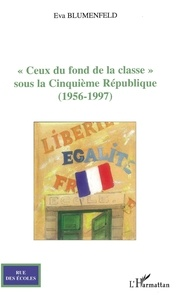 """Erwin Blumenfeld - """"Ceux du fond de la classe """" sous la cinquième République (1956-1997)."""