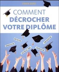 Comment décrocher votre diplôme - Mémorisation, motivation, concentration, gestion du temps, organisation.pdf