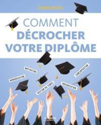 Erwin Bord - Comment décrocher votre diplôme - Mémorisation, motivation, concentration, gestion du temps, organisation.