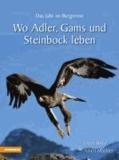 Erwin Hofer et Albert Mächler - Wo Adler, Gams und Steinbock leben - Das Jahr im Bergrevier.