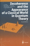 Erwin Joos et H-D Zeh - Decoherence and the Appearance of a Classical World in Quantum Theory.