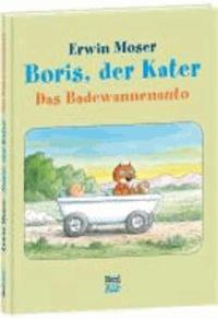 Erwin Moser - Boris, der Kater - Das Badewannenauto.