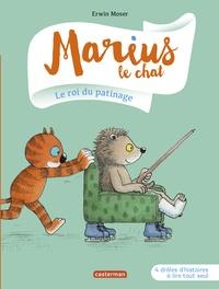 Erwin Moser - Marius le chat  : Le roi du patinage.