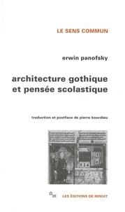 Erwin Panofsky - Architecture gothique et pensée scolastique précédé de L'abbé Suger de Saint-Denis.