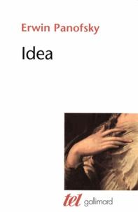 Erwin Panofsky - Idea - Contribution à l'histoire du concept de l'ancienne théorie de l'art.