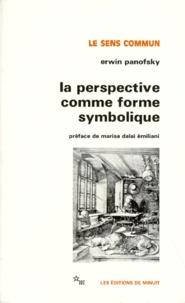 Erwin Panofsky - La Perspective comme forme symbolique - Et autres essais.