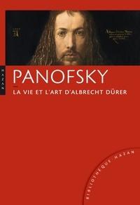 Erwin Panofsky - La vie et l'art d'Albrecht Dürer.
