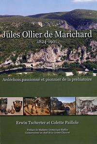 Erwin Tscherter et Colette Paillole - Jules Ollier de Marichard - Ardéchois passioné et pionnier de la préhistoire.