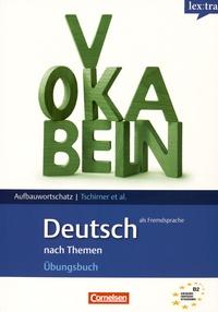 Erwin Tschirner et Nicole Mackus - Aufbauwortschatz Deutsch als Fremdsprache nach Themen.
