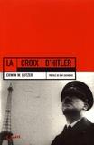 Erwin-W Lutzer - La croix d'Hitler.