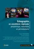 Eryk Eisenberg - Echographie en anesthésie régionale périphérique, médullaire et périmédullaire.