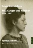 Erzählungen und Märchen 1915-1917 - Erstveröffentlichungen nach den authentischen Handschriften und Vorlagen 2013.