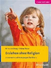 Erziehen ohne Religion - Argumente und Anregungen für Eltern.