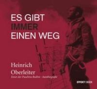 Es gibt immer einen Weg - Heinrich Oberleiter - Eine Autobiografie.