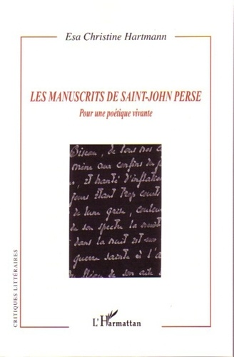 Les manuscrits de Saint-John Perse. Pour une poétique vivante
