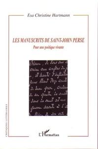 Esa Christine Hartmann - Les manuscrits de Saint-John Perse - Pour une poétique vivante.