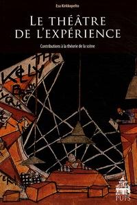 Esa Kirkkopelto - Le théâtre de l'expérience - Contributions à la théorie de la scène.