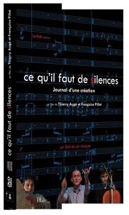 Pillet - Ce qu'il faut de silences - Journal d'une création musicale. 1 DVD