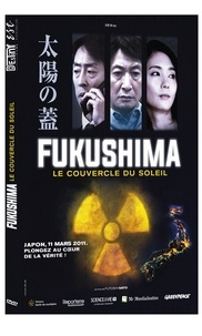 Futoshi Sato - Fukushima, le couvercle du soleil. 1 DVD