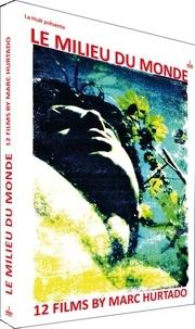 Marc Hurtado - Le milieu du monde - 12 films. 2 DVD