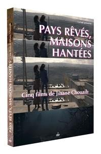 Jihane Chouaib - Pays rêvés, maisons hantées - 5 films de Jihane Chouaib. 2 DVD