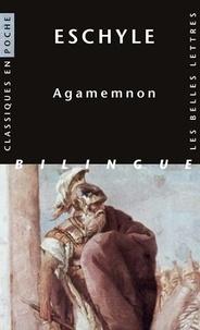 Eschyle - Agamemnon - Edition bilingue grec-français.