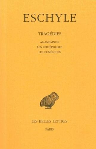 Eschyle - Eschyle Tome 2 - Agamemnon. Les Choéphores. Les Euménides.