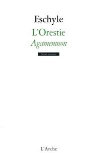 Eschyle - L'Orestie, Agamemnon.
