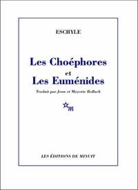 Eschyle - Les Choéphores et Les Euménides.