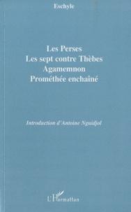 Les Perses, Les sept contre Thèbes, Agamemnon, Prométhée enchaîné.pdf