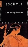 Eschyle - Les suppliantes - Edition bilingue.