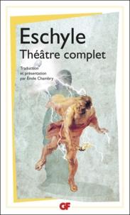 Eschyle - Théâtre complet.