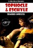 Eschyle et  Sophocle - Tragédies complètes d'Eschyle et de Sophocle.