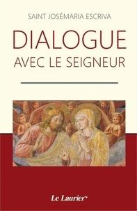 Escriva   josémaria Saint - Dialogue avec le Seigneur.