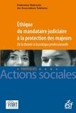 ESF - Ethique du mandataire judiciaire à la protection des majeurs - De la théorie à la pratique professionnelle.