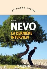 Eshkol Nevo - La dernière interview.